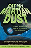 Marianne Dyson: Eat My Martian Dust: Finding God Among Aliens, Droids, and Mega Moons