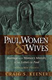 Keener, Craig S.: Paul, Women, and Wives: Marriage and Women's Ministry in the Letters of Paul