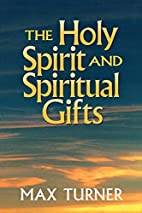 Holy Spirit and Spiritual Gifts, The: In the…
