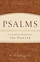 Psalms: A Guide to Studying the Psalter by…