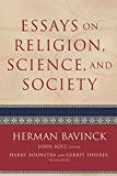 Bavinck, Herman: Essays on Religion, Science, and Society