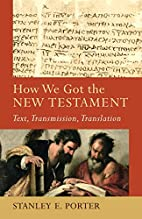 How We Got the New Testament: Text,…
