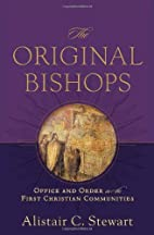 The Original Bishops: Office and Order in…