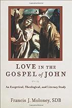 Love in the Gospel of John: An Exegetical,…