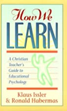 How We Learn: A Christian Teacher's…