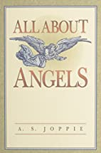 All About Angels by A. S. Joppie