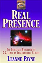 Real Presence: The Christian Worldview of C.…