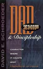 Dadship & Discipleship: Character Where It…