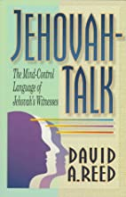 Jehovah-Talk: The Mind-Control Language of…