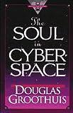 Douglas Groothuis: The Soul in Cyberspace