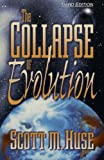 Huse, Scott M.: The Collapse of Evolution