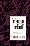 Abanes, Richard: Defending the Faith: A Beginner's Guide to Cults and New Religions