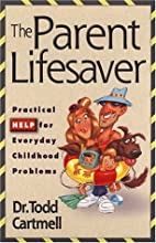 The Parent Lifesaver: Practical Help for…