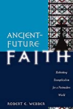 Ancient-future faith : rethinking…