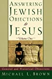 Brown, Michael L.: Answering Jewish Objections to Jesus: General and Historical Objections