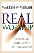 Real Worship: Playground, Battleground, or…