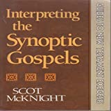 McKnight, Scot: Interpreting the Synoptic Gospels