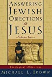 Brown, Michael L.: Answering Jewish Objections to Jesus: Theological Objections