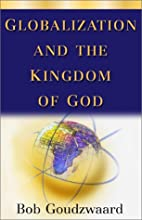 Globalization and the Kingdom of God (The…