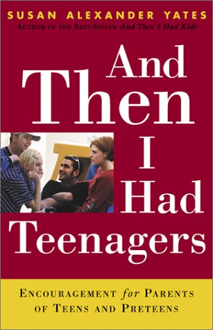 and-then-i-had-teenagers-encouragement-for-parents-of-teens-and-preteens