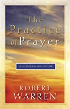 The Practice of Prayer: A Companion Guide by…