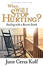 When Will I Stop Hurting?: Dealing with a…