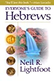 Lightfoot, Neil R.: Everyone's Guide to Hebrews
