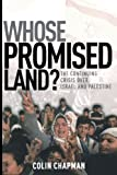 Chapman, Colin: Whose Promised Land?: The Continuing Crisis over Israel and Palestine