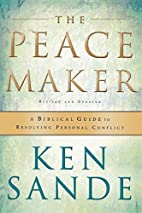 The peacemaker : a biblical guide to…