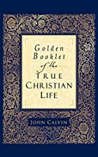 Golden Booklet of the True Christian Life by…
