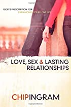 Love, Sex, and Lasting Relationships by Chip…