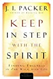 Packer, J. I.: Keep In Step With The Spirit: Finding Fullness In Our Walk With God