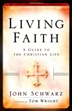 Living Faith: A Guide to the Christian Life…