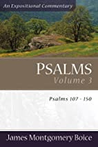 Psalms: An Expositional Commentary, volume 3…