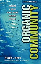 Organic Community: Creating a Place Where…