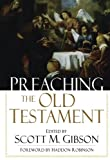 Gibson, Scott M.: Preaching the Old Testament
