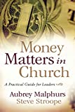 Malphurs, Aubrey: Money Matters in Church: A Practical Guide for Leaders