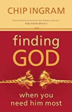 Finding God When You Need Him Most by Chip…