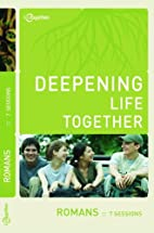 Romans (Deepening Life Together) by…