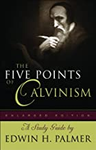 The Five Points of Calvinism by Edwin H.…