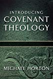 Horton, Michael: Introducing Covenant Theology