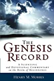 Morris, Henry M.: Genesis Record, The: A Scientific and Devotional Commentary on the Book of Beginnings