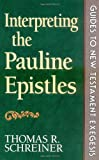Schreiner, Thomas: Interpreting the Pauline Epistles