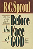 Sproul, R. C.: Before the Face of God: A Daily Guide for Living from the Old Testament (Before the Face of God Vol. 3)