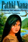Thomasma, Kenneth: Pathki Nana: Kootenai Girl Solves a Mystery