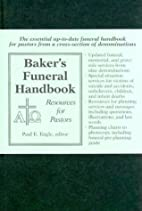 Baker's Funeral Handbook: Resources for…