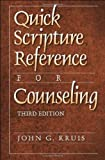 Kruis, John G.: Quick Scripture Reference for Counseling