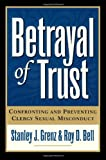 Grenz, Stanley J.: Betrayal of Trust: Confronting and Preventing Clergy Sexual Misconduct