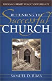 Rima, Samuel D.: Rethinking the Successful Church: Finding Serenity in God's Sovereignty