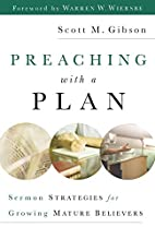 Preaching with a Plan: Sermon Strategies for…